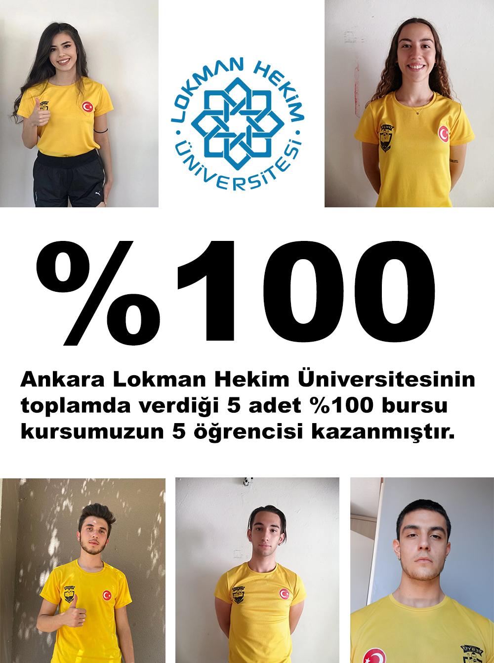 Ankara Lokman hekim üniversitesinin toplamda verdiği 5 adet %100 bursu kursumuzun 5 öğrencisi kazanmıştır.